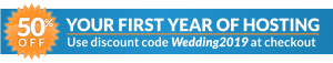 50 percent off your first year of hosting. Use code Wedding 2019 at checkout.